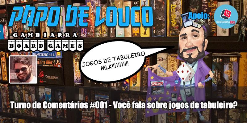 GBG Turno de Comentários #001: Você fala sobre jogos de tabuleiro?