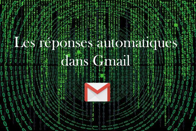vignette du tuto réponse automatique Gmail