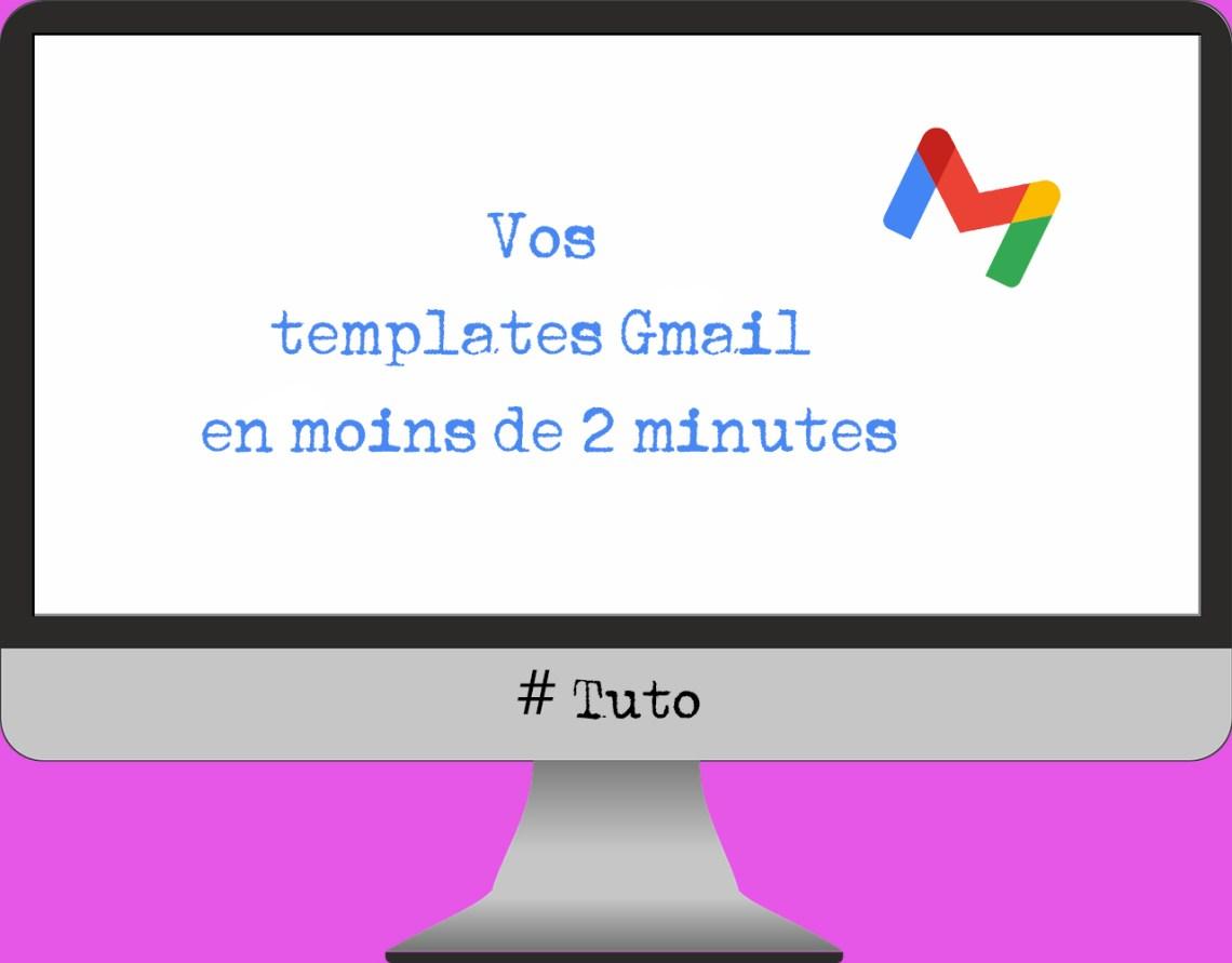 vignette vos templates Gmail en moins de 2 minutes