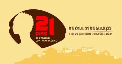 21 Dias de Ativismo Contra o Racismo 2021. Confira a programação: