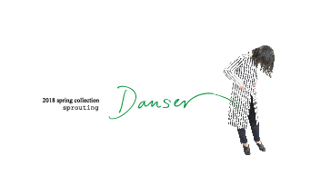 Danser 2018 Spring Colleciton 展示会