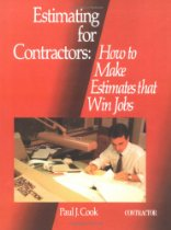 Estimating for the General Contractor by Paul J. Cook