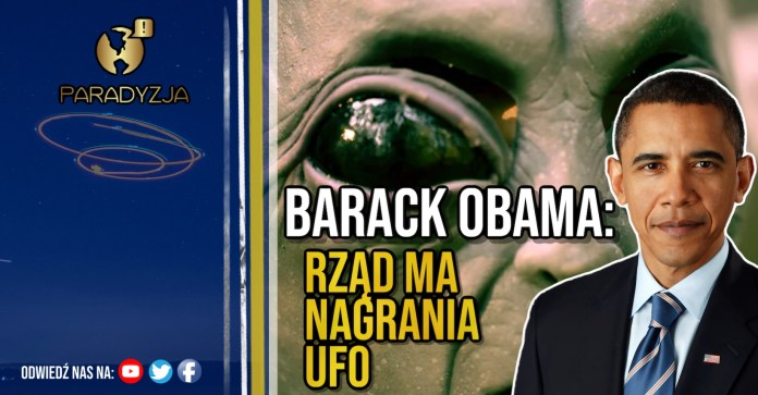 Barack Obama: Rząd ma nagrania UFO