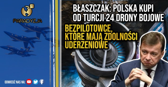 Błaszczak: Polska kupi od Turcji 24 drony bojowe - bezpilotowce, które mają zdolności uderzeniowe