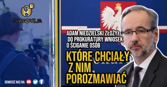 Adam Niedzielski złożył do prokuratury wniosek o ściganie osób, które chciały z nim porozmawiać