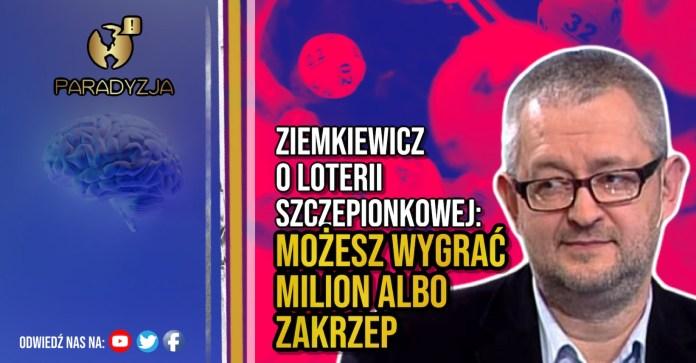 Ziemkiewicz o loterii szczepionkowej: Możesz wygrać milion albo zakrzep