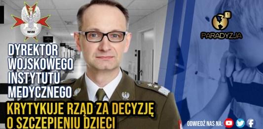 Dyrektor Wojskowego Instytutu Medycznego krytykuje rząd za decyzję o szczepieniu dzieci