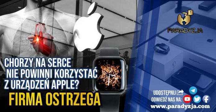 Chorzy na serce nie powinni korzystać z urządzeń Apple? Firma ostrzega