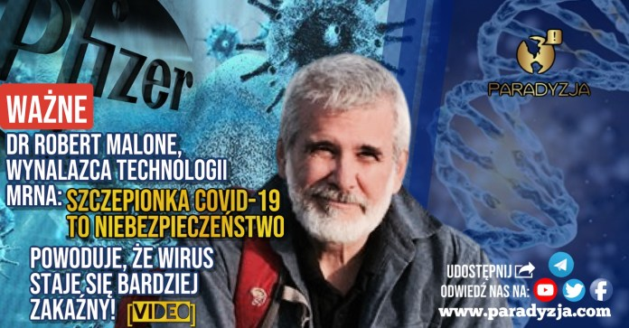WAŻNE! Dr Robert Malone, wynalazca technologii mRNA: Szczepionka COVID-19 to niebezpieczeństwo. Powoduje, że wirus staje się bardziej zakaźny! [VIDEO]