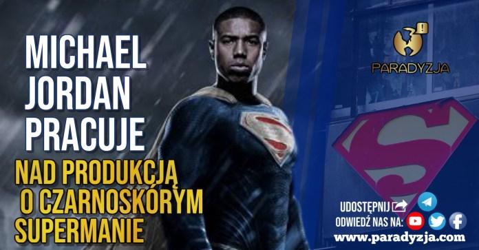 Michael Jordan pracuje nad produkcją o czarnoskórym Supermanie