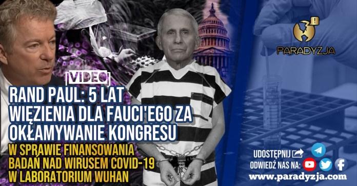 Rand Paul: 5 lat więzienia dla Fauci'ego za okłamywanie Kongresu w sprawie finansowania badań nad wirusem COVID-19 w laboratorium Wuhan! [VIDEO]