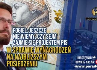 Fogiel: Jeszcze nie wiemy czy Sejm zajmie się projektem PiS w sprawie wynagrodzeń na najbliższym posiedzeniu
