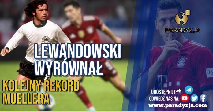 Lewandowski wyrównał kolejny rekord Muellera