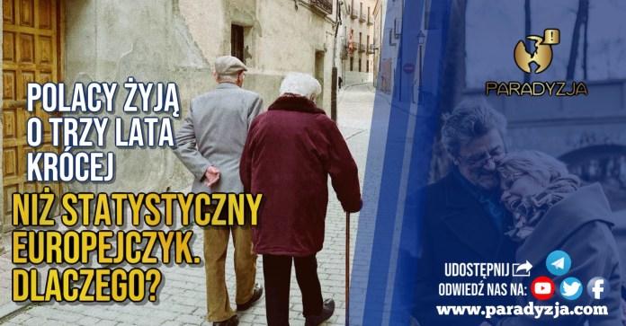 Polacy żyją o trzy lata krócej, niż statystyczny Europejczyk. Dlaczego?