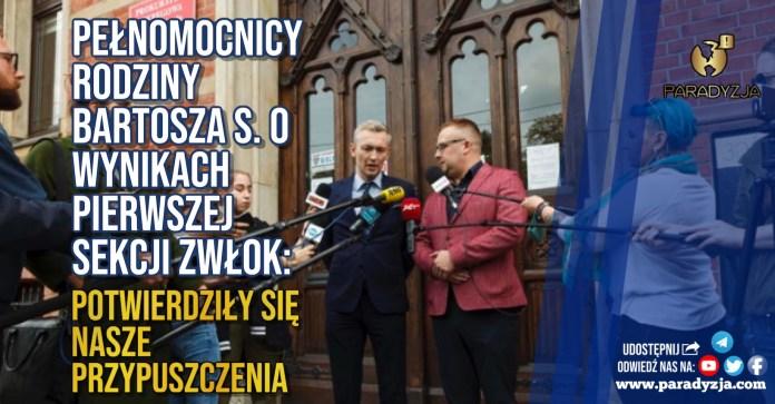 Pełnomocnicy rodziny Bartosza S. o wynikach pierwszej sekcji zwłok: Potwierdziły się nasze przypuszczenia