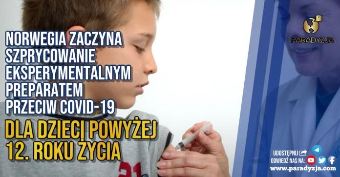 Norwegia zaczyna szprycowanie eksperymentalnym preparatem przeciw Covid-19 dla dzieci powyżej 12. roku życia