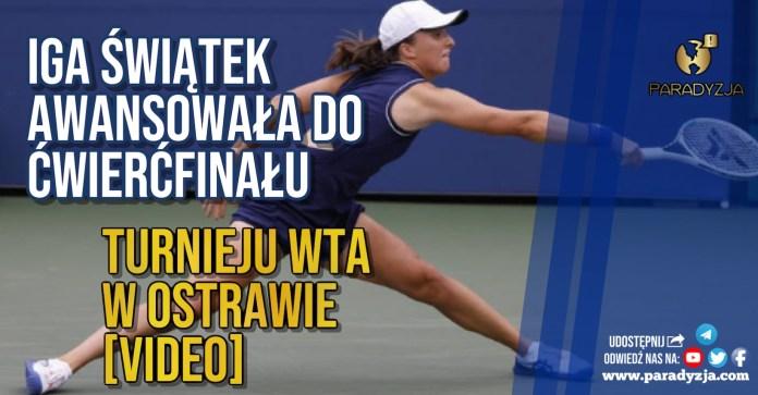 Iga Świątek awansowała do ćwierćfinału turnieju WTA w Ostrawie [VIDEO]