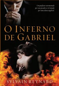 capa do livro O Inferno de Gabriel - Gabriel's Inferno #1 - Sylvain Reynard