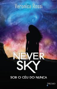 capa do livro Sob o Céu do Nunca - Never Sky #1 - Veronica Rossi