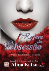 capa do livro Refém da Obsessão - Alma Katsu