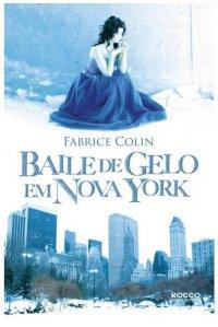 capa do livro Baile de Gelo em Nova York - Fabrice Colin