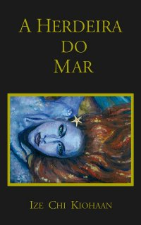 capa do livro A Herdeira do Mar - Ize Chi Kiohaan