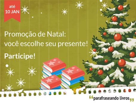 Promoção de Natal 2013: escolha o seu presente!