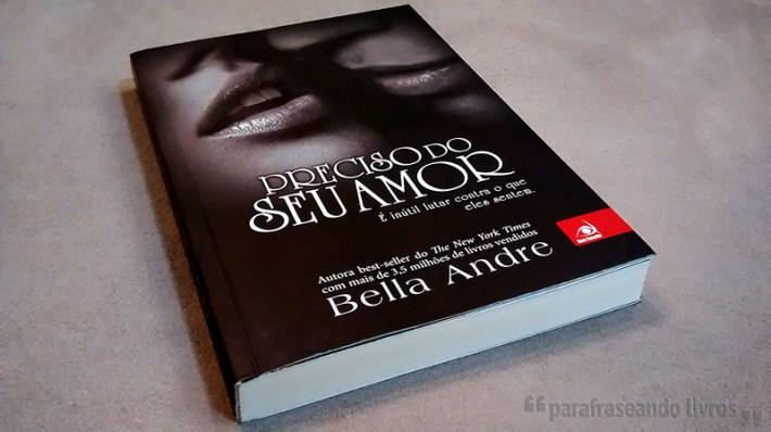 Preciso do seu amor - Bella Andre