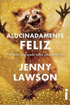 Alucinadamente Feliz - Jenny Lawson