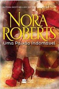 uma paixão indomável - nora roberts