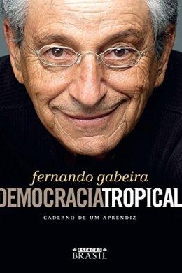 democracia tropical - fernando gabeira