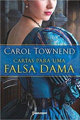 cartas para uma falsa dama - carol townend