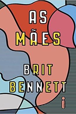 as mães - brit bennett