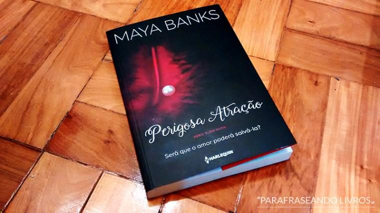 perigosa atração - maya banks
