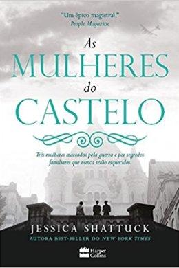 as mulheres do castelo - jessica shattuck
