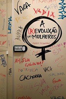 a (r)evolução das mulheres - mindy mcginnis