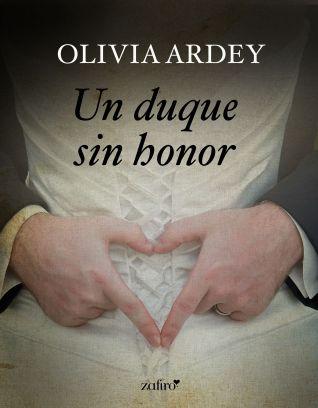 portada_un-duque-sin-honor_olivia-ardey_201610131051