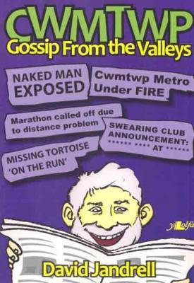 Cwmtwp: Gossip From the Valleys