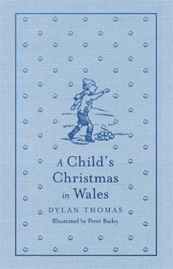 Dylan Thomas: A Child's Christmas in Wales