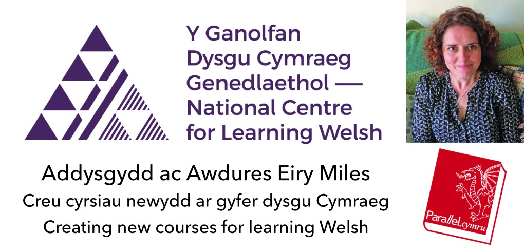 Eiry Miles- Creating new courses for learning Welsh