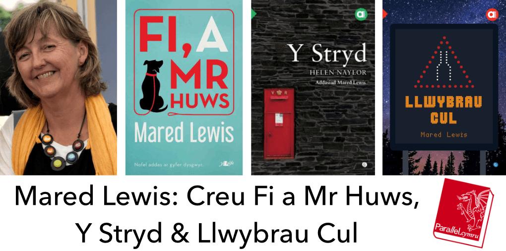 Mared Lewis Creu Fi a Mr Huws, Y Stryd + Llwybrau Cul