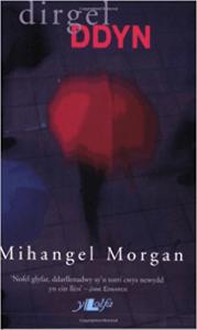 Dirgel Ddyn gan Mihangel Morgan