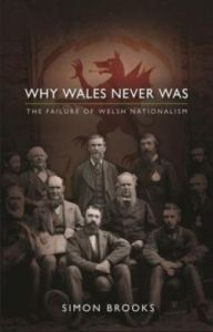Simon Brooks Why Wales Never Was