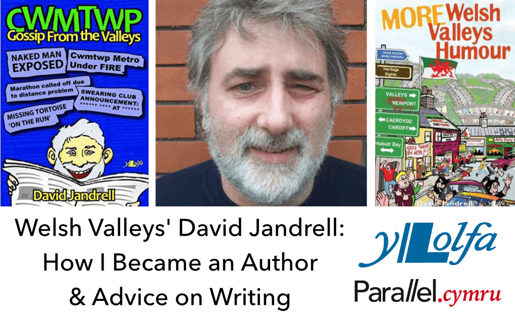 Welsh Valleys' David Jandrell- How I Became an Author & Advice on Writing