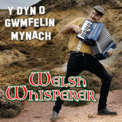 Welsh Whisperer Y Dyn o Gwmfelin Mynach