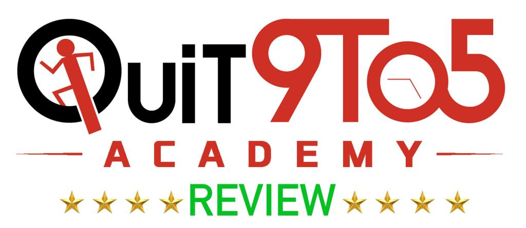 NEW* Quit 9 To 5 Academy Review And Bonus-Read This FIRST!