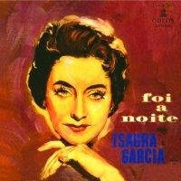 Isaura Garcia - Foi a Noite (1958)