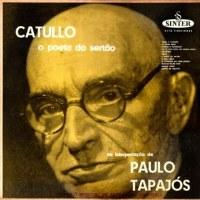Paulo Tapajós - Catullo O Poeta do Sertão (1957)
