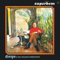Gaya e Sua Grande Orquestra - Superbem (1969)