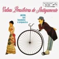 Jacob, Seu Bandolim e Orquestra - Valsas Brasileiras de Antigamente (1960)